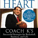 Leading With the Heart: Coach K's Successful Strategies for Basketball,...