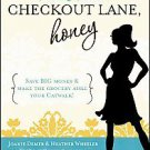 Pick Another Checkout Lane, Honey: Save Big Money & Make the Grocery Aisle...
