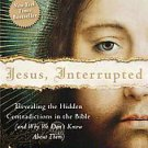 Jesus, Interrupted: Revealing the Hidden Contradictions in the Bible (And Why...