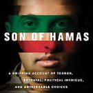 Son of Hamas: A Gripping Account of Terror, Betrayal, Political Intrigue, and...