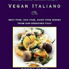 Vegan Italiano: Meat-free, Egg-free, Dairy-free Dishes from the Sun-drenched...