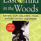 Last Child in the Woods: Saving Our Children From Nature-Deficit Disorder by...