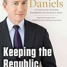 Keeping the Republic: Saving America by Trusting Americans by Mitch Daniels...
