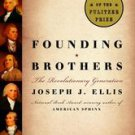 Founding Brothers: The Revolutionary Generation by Joseph J. Ellis (2002,...