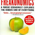 Freakonomics: A Rogue Economist Explores the Hidden Side of Everything by...