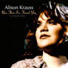 Now That I've Found You: A Collection by Alison Krauss (CD, Aug-2008, Rounder...
