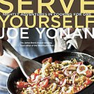 Serve Yourself: Nightly Adventures in Cooking for One by Joe Yonan (2011,...