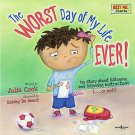 The Worst Day of My Life Ever! by Julia Cook (2011, Paperback)