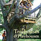 Treehouses & Playhouses You Can Build by David R. Stiles, Jeanie Stiles and D...