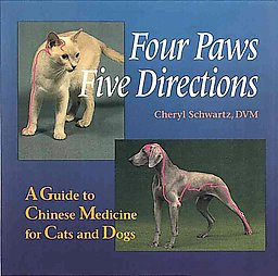 Four Paws Five Directions: A Guide to Chinese Medicine for Cats and Dogs by C...