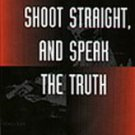 To Ride, Shoot Straight & Speak the Truth by Jeff Cooper (1998, Paperback)