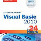 Sams Teach Yourself Visual Basic 2010 in 24 Hours by James Foxall (2010, Othe...