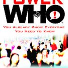 The Power of Who!: You Already Know Everyone You Need to Know by Tom Dooley a...