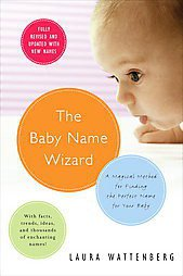 The Baby Name Wizard: A Magical Method for Finding the Perfect Name for Your ...