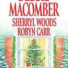 That Holiday Feeling by Robyn Carr, Sherryl Woods and Debbie Macomber (2009, ...