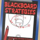 Blackboard Strategies: Over 200 Favorite Plays from Successful Coaches for...