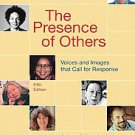 The Presence of Others: Voices and Images That Call for Response by Andrea A....