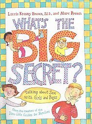 What's the Big Secret?: Talking About Sex With Girls and Boys (2000, Paperbac...