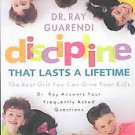 Discipline That Lasts a Lifetime: The Best Gift You Can Give Your Kids by Ray...