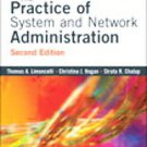 The Practice of System and Network Administration by Christine Hogan,...