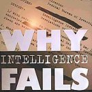 Why Intelligence Fails: Lessons from the Iranian Revolution and the Iraq War ...