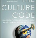 The Culture Code: An Ingenious Way to Understand Why People Around the World ...