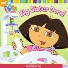 Big Sister Dora! by Alison Inches (2005, Paperback)