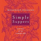 Moosewood Restaurant Simple Suppers by Moosewood Collective (2005, Hardcover)