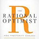 The Rational Optimist: How Prosperity Evolves by Matt Ridley (2011,...