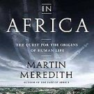 Born in Africa: The Quest for the Origins of Human Life by Martin Meredith...
