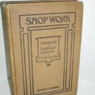 SHOPWORK JOINERY CABINET MAKING CARPENTRY BOOK 1918