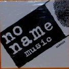 No Name Music:  Sampler (CD)