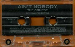 The Course:  Ain't Nobody  (Cassette Single)