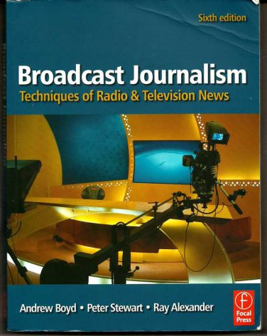 Broadcast Journalism Sixth Edition