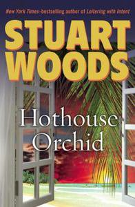 Hothouse Orchid by Stuart Woods (2009, Hardcover)