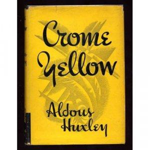Crome Yellow by Adolous Huxley