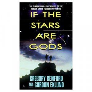 If the Stars are Gods by Benford & Eklund