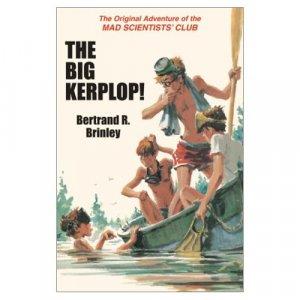 The Big Kerplop! by Bertrand R. Brinley