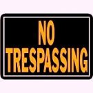 "ALUMINUM "" NO TRESPASSING "" SIGN  9"" x 14"""