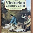 The Victorian Country Child by Pamela Horn (1990, Hardcover)