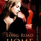 LONG ROAD HOME by Sharon Long
