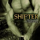 SHIFTER (SENSUAL CAPTIVITY, BK. 2) by Aubrey Ross