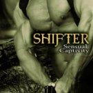 SHIFTER (SENSUAL CAPTIVITY, BK. 2) by Aubrey Ross