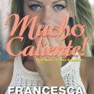 MUCHO CALIENTE! by Francesca Prescott