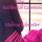 THE ACCIDENTAL COUNTESS by Melissa Schroeder