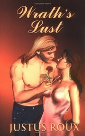 Wrath's Lust by Justus Roux