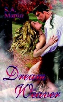Dream Weaver by S.A. Martin
