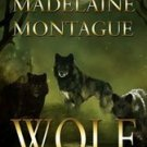Wolf by Madelaine Montague