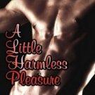 A LITTLE HARMLESS PLEASURE (HARMLESS, BK. 2) by Melissa Schroeder