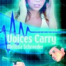 VOICES CARRY by Melissa Schroeder